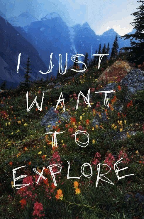 just want to explore